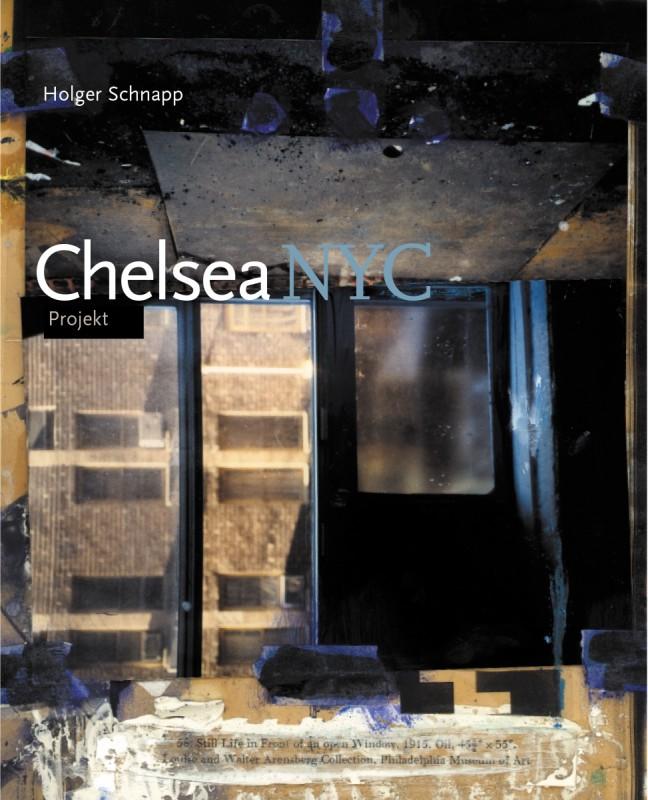 """""""Chelsea NYC"""", mit einem Text von Sabine Schütze, Köln 2007"""